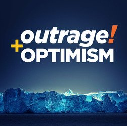 Outrage and Optimism Podcast